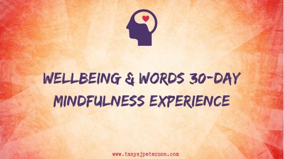 Wellbeing & Words Blog - Tanya J  Peterson - Wellbeing & Words