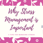 Stress Contributes To Physical And Mental Health Problems. Explore Details About Why Stress Management Is Important And Learn 5 Tips For Managing Stress.