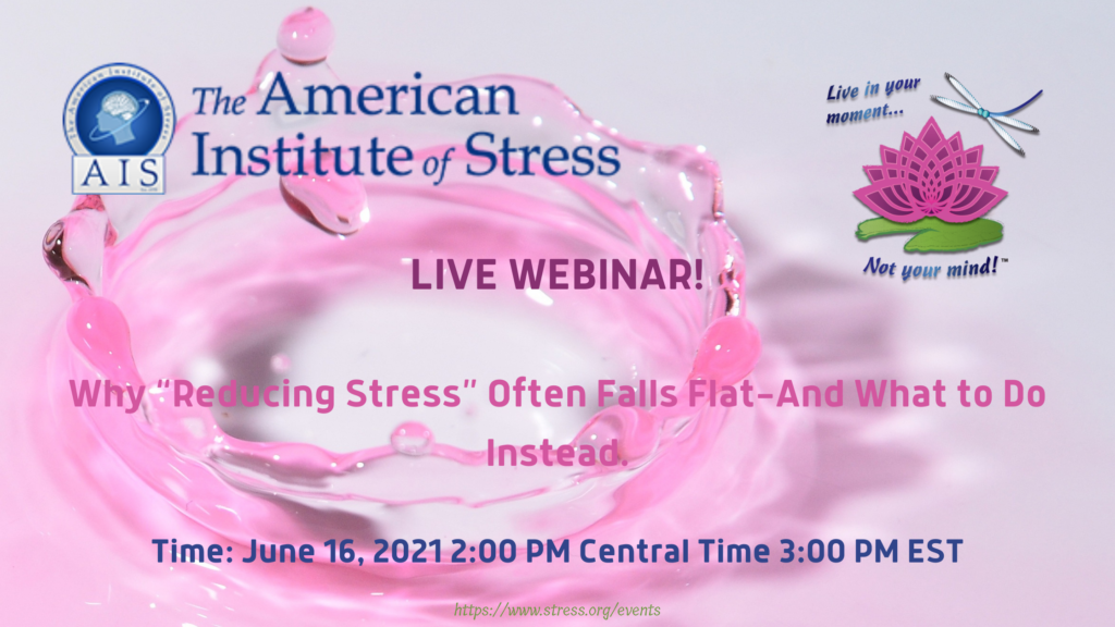 In this free webinar hosted by the American Institute of Stress, learn why reducing stress often falls flat and gain 5 tools to help you soar beyond stress.